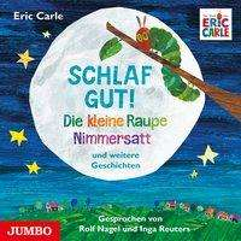 Eric Carle: Schlaf gut! Die kleine Raupe Nimmersatt und weitere Geschichten, CD