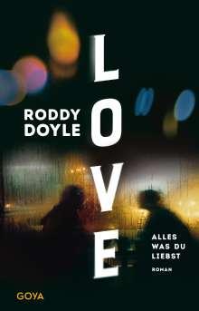 Roddy Doyle: Love. Alles was du liebst, Buch