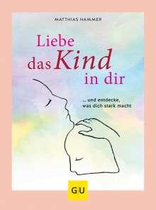 Matthias Hammer: Liebe das Kind in Dir, Buch