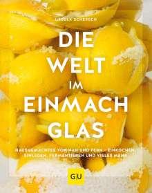 Ursula Schersch: Die Welt im Einmachglas, Buch
