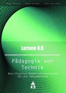 Lernen 4.0 . Pädagogik vor Technik, Buch