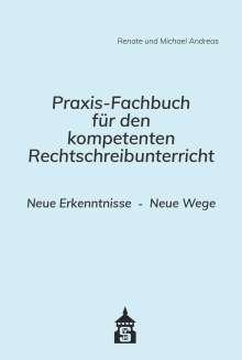 Renate Andreas: Praxis-Fachbuch für den kompetenten Rechtschreibunterricht, Buch
