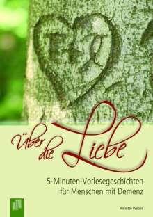 Annette Weber: 5-Minuten-Vorlesegeschichten für Menschen mit Demenz: Über die Liebe, Buch