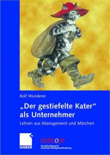 """Rolf Wunderer: """"Der gestiefelte Kater"""" als Unternehmer, Buch"""