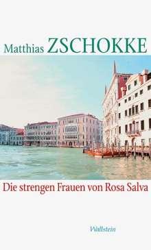 Matthias Zschokke: Die strengen Frauen von Rosa Salva, Buch