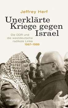 Jeffrey Herf: Unerklärte Kriege gegen Israel, Buch