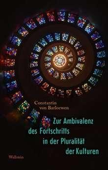 Constantin Von Barloewen: Zur Ambivalenz des Fortschritts in der Pluralität der Kulturen, Buch