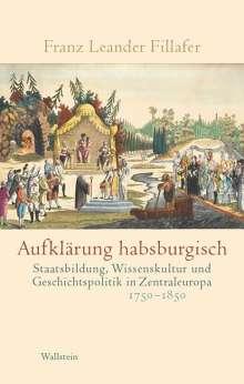 Franz Leander Fillafer: Aufklärung habsburgisch, Buch