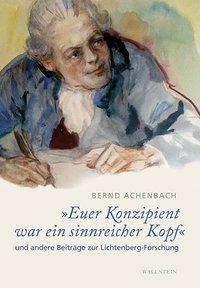 Bernd Achenbach: »Euer Konzipient war ein sinnreicher Kopf«, Buch