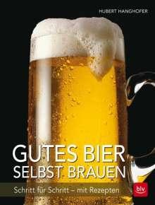 Hubert Hanghofer: Gutes Bier selbst brauen, Buch