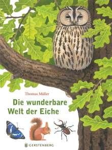 Thomas Müller: Die wunderbare Welt der Eiche, Buch