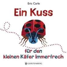 Eric Carle: Ein Kuss für den kleinen Käfer Immerfrech, Buch