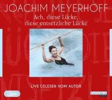 Joachim Meyerhoff: Ach, diese Lücke, diese entsetzliche Lücke. Live, 2 Diverse