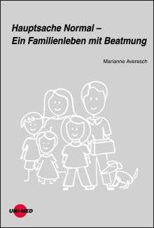 Marianne Averesch: Hauptsache Normal - Ein Familienleben mit Beatmung, Buch