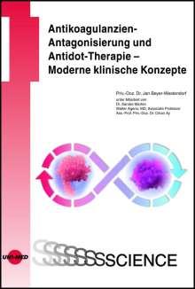 Jan Beyer-Westendorf: Antikoagulanzien-Antagonisierung und Antidot-Therapie - Moderne klinische Konzepte, Buch