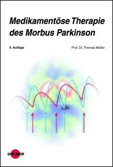 Thomas Müller: Medikamentöse Therapie des Morbus Parkinson, Buch