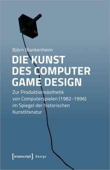 Björn Blankenheim: Die Kunst des Computer Game Design, Buch