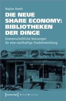 Najine Ameli: Die neue Share Economy: Bibliotheken der Dinge, Buch
