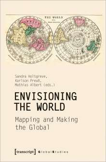 Envisioning the World: Mapping and Making the Global, Buch