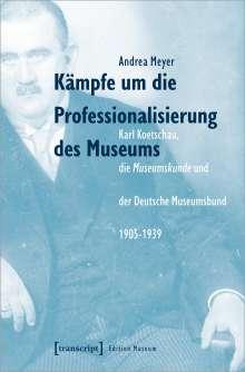 Andrea Meyer: Kämpfe um die Professionalisierung des Museums, Buch