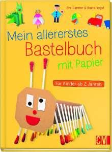 Eva Danner: Mein allererstes Bastelbuch mit Papier, Buch