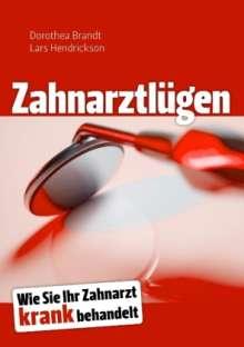 Dorothea Brandt: Zahnarztlügen, Buch
