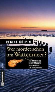 Regine Kölpin: Wer mordet schon am Wattenmeer?, Buch