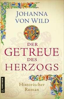 Johanna von Wild: Der Getreue des Herzogs, Buch
