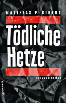 Matthias P. Gibert: Tödliche Hetze, Buch