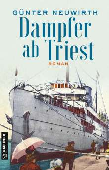 Günter Neuwirth: Dampfer ab Triest, Buch