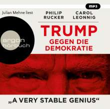 Carol Leonnig: Trump gegen die Demokratie - »A Very Stable Genius«, 2 MP3-CDs