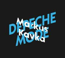 Markus Kavka: Markus Kavka über Depeche Mode, 2 CDs