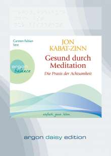 Jon Kabat-Zinn: Gesund durch Meditation (DAISY Edition), MP3-CD