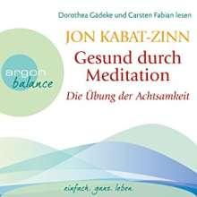 Jon Kabat-Zinn: Gesund durch Meditation, 3 CDs