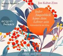 Jon Kabat-Zinn: Jeder Augenblick kann dein Lehrer sein, 2 CDs