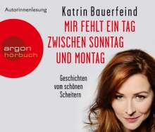 Katrin Bauerfeind: Mir fehlt ein Tag zwischen Sonntag und Montag (Hörbestseller), 3 CDs