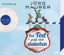 Jörg Maurer: Der Tod greift nicht daneben (Hörbestseller), 6 CDs
