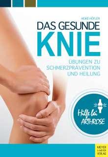 Heike Höfler: Das gesunde Knie, Buch