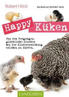 Robert Höck: Happy Küken . Das Buch zur YouTube-Serie, Buch
