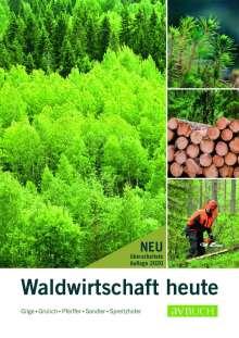 Herbert Grulich: Waldwirtschaft heute, Buch