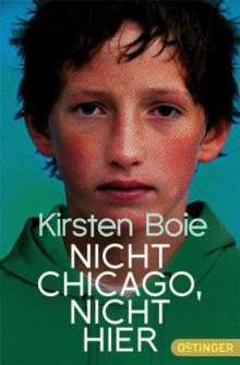 Kirsten Boie: Nicht Chicago, nicht hier, Buch