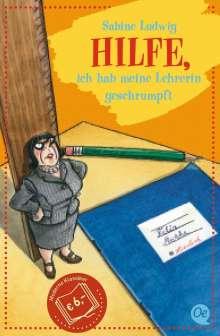 Sabine Ludwig: Hilfe, ich hab meine Lehrerin geschrumpft, Buch