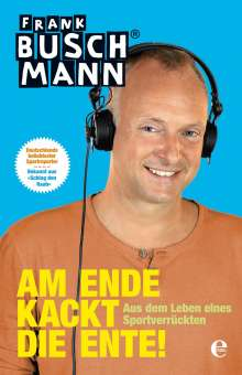 Frank Buschmann: Am Ende kackt die Ente, Buch