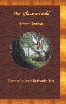 Kerstin Stefanie Rothenbächer: Der Glitzerseewald, Buch