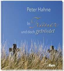Peter Hahne: In Trauer und doch getröstet, Buch