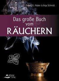 Franz X. J. Huber: Das große Buch vom Räuchern, Buch