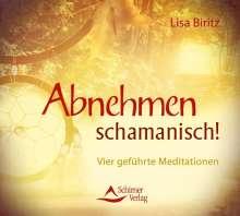 Lisa Biritz: Abnehmen schamanisch!, CD