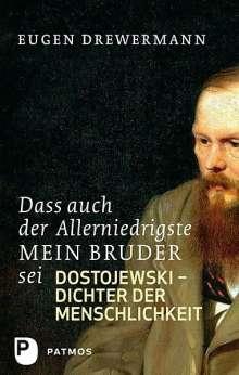 Eugen Drewermann: Dass auch der Allerniedrigste mein Bruder sei, Buch