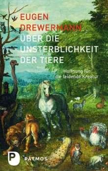 Eugen Drewermann: Über die Unsterblichkeit der Tiere, Buch