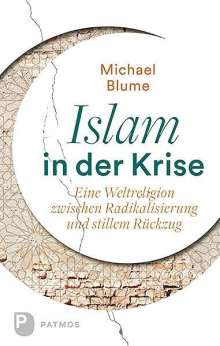 Michael Blume: Islam in der Krise, Buch